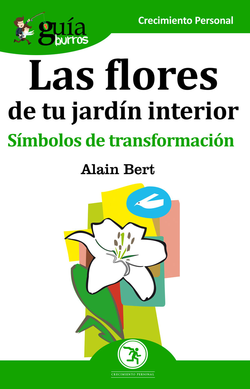 Flores De Tu Jardin Interior, Las - Simbolos De Transformacion - Alain Bert