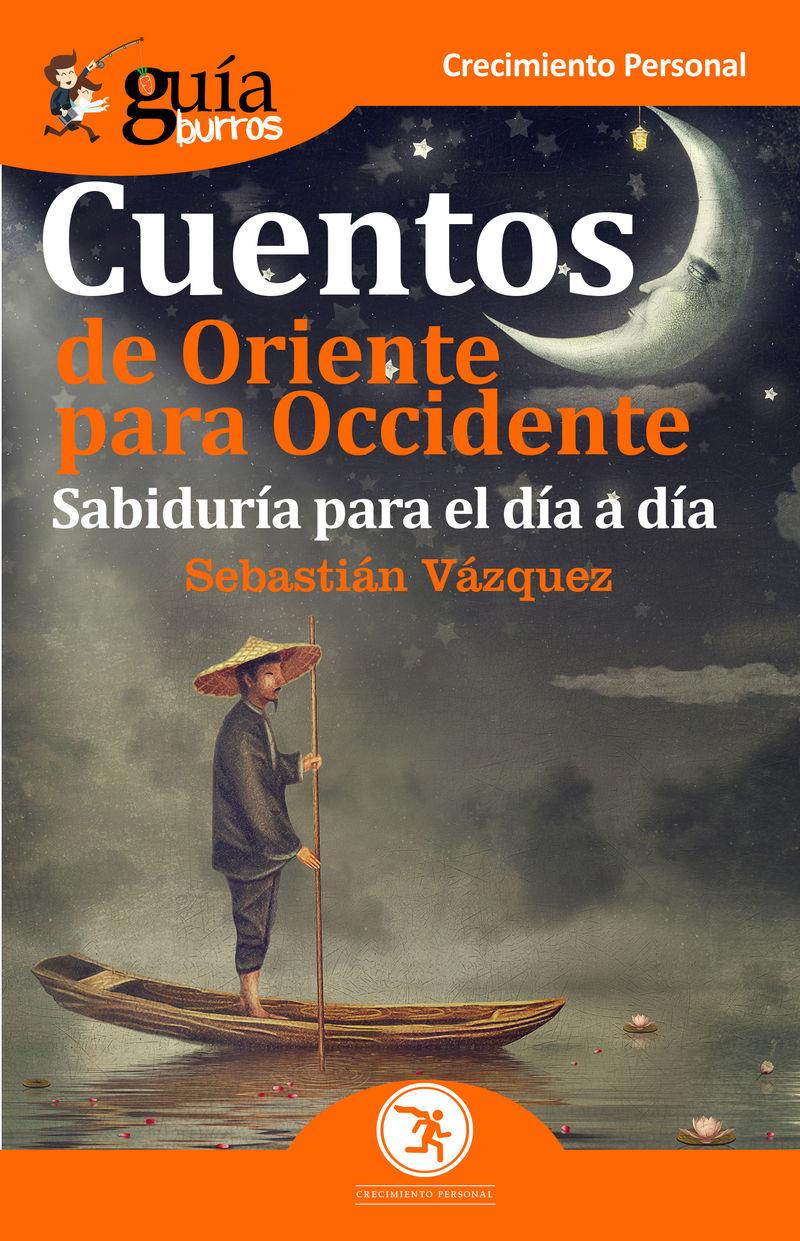 Cuentos De Oriente Para Occidente - Sabiduria Para El Dia A Dia - Sebastian Vazquez Jimenez