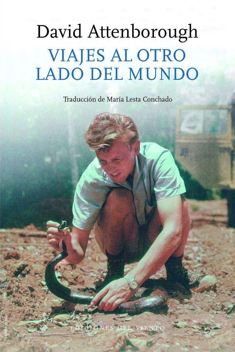 Viajes Al Otro Lado Del Mundo - David Attenborough