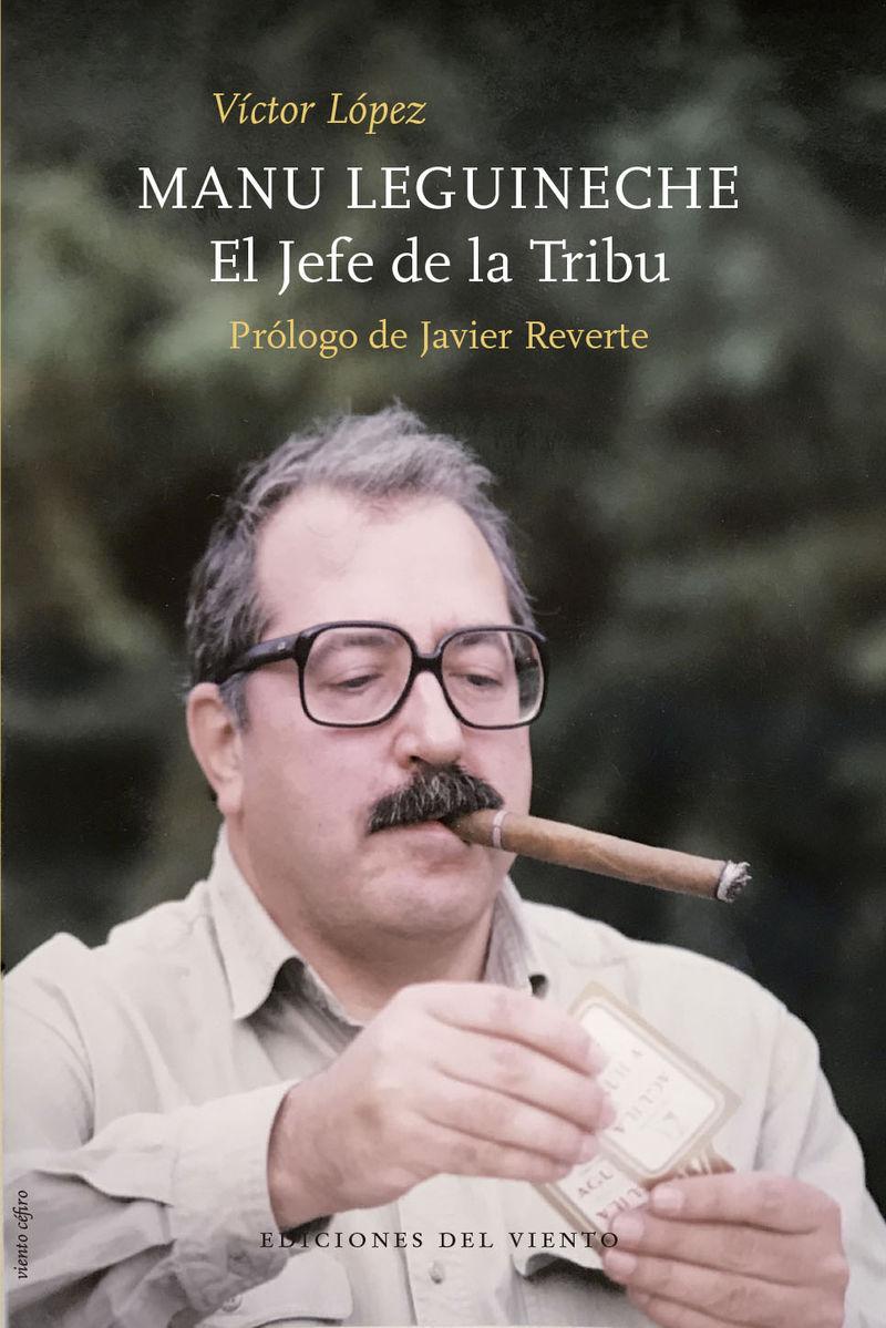 MANU LEGUINECHE - EL JEFE DE LA TRIBU