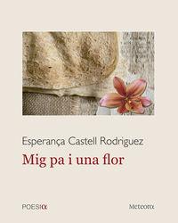 Mig Pa I Una Flor - Esperança Castell Rodriguez