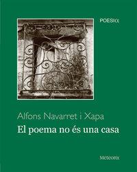 poema no es una casa, el (cat) - Alfons Navarret I Xapa