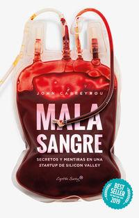 Mala Sangre - Secretos Y Mentiras En Una Startup De Silicon Valley - John Carreyrou