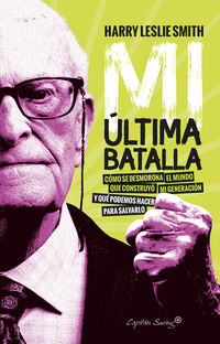 Mi Ultima Batalla - Harry Leslie Smith