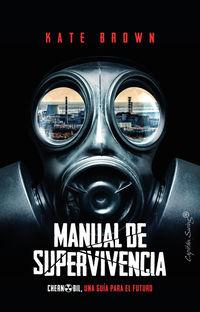 MANUAL DE SUPERVIVENCIA - CHERNOBIL, UNA GUIA PARA EL FUTURO