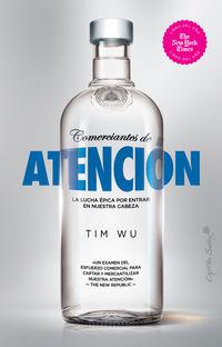 Comerciantes De Atencion - Tim Wu
