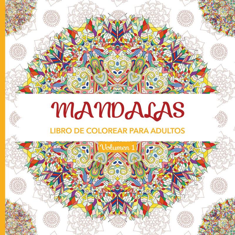 Mandalas 1 - Libro De Colorear Para Adultos - Aa. Vv.