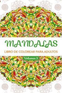 MANDALAS 3 - LIBRO DE COLOREAR PARA ADULTOS