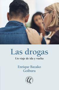 DROGAS, LAS - UN VIAJE DE IDA Y VUELTA