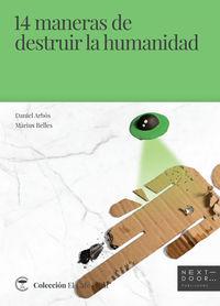 14 Maneras De Destruir La Humanidad - Daniel Arbos Labairu / Marius Belles Sampera