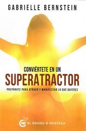 CONVERTIRTE EN UN SUPERTRACTOR - PREPARATE PARA ATRAER Y MANIFESTAR LO QUE QUIERES
