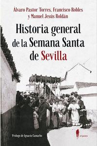 HISTORIA GENERAL DE LA SEMANA SANTA DE SEVILLA