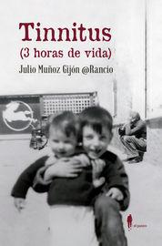 Tinnitus (3 Horas De Vida) - Julio Muñoz Gijon @rancio