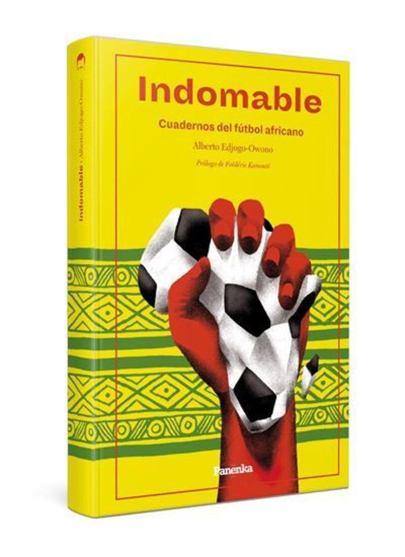 Indomable - Cuadernos Del Futbol Africano - Alberto Edjogo-Owono
