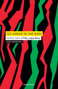 GO AHEAD IN THE RAIN - NOTAS PARA A TRIBE CALLED QUEST