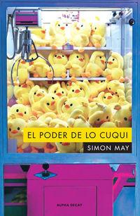 El poder de lo cuqui - Simon May