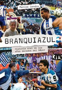 BRANQUIAZUL - HISTORIA ORAL DE LOS AÑOS DORADOS DEL DEPORTE