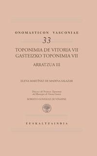 TOPONIMIA DE VITORIA VII = GASTEIZKO TOPONIMIA VII