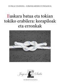 EUSKARA BATUA ETA TOKIAN TOKIKO ERABILERA: KORAPILOAK ETA ERRONKAK