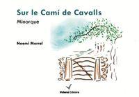 SUR LE CAMI DE CAVALLS - MENORCA