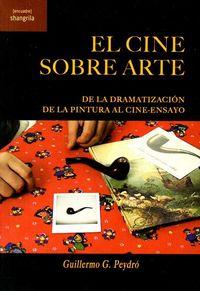 CINE SOBRE ARTE, EL - DE LA DRAMATIZACION DE LA PINTURA AL CINE-ENSAYO