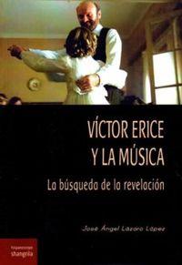 Victor Erice Y La Musica - La Busqueda De La Revolucion - Jose Angel Lazaro Perez