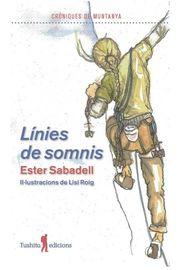Linies De Sommis - Croniques De Muntanya - Ester Sabadell / Lisi Roig (il. )