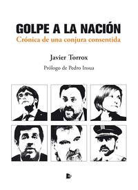 GOLPE A LA NACION - CRONICA DE UNA CONJURA CONSENTIDA