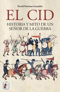 CID, EL - HISTORIA Y MITO DE UN SEÑOR DE LA GUERRA