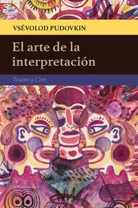 ARTE DE LA INTERPRETACION, EL