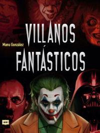 Villanos Fantasticos - Manu Gonzalez Marquez