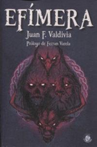 Efimera - Juan Valdivia / Manuel Gutierrez Tejedor