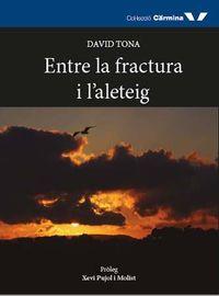 ENTRE LA FRACTURA I L'ALETEIG