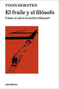 EL FRAILE Y EL FILOSOFO - COMO SE SALVO EL ARCHIVO HUSSERL