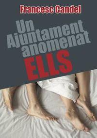 AJUNTAMENT ANOMENAT ELLS, UN