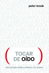 TOCAR DE OIDO - REFLEXIONES SOBRE LA MUSICA Y EL SONIDO