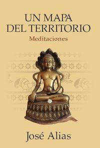 MAPA DEL TERRITORIO, UN - MEDITACIONES