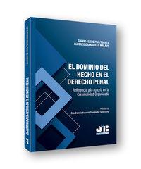 DOMINIO DEL HECHO EN EL DERECHO PENAL, EL - REFERENCIA A LA AUTORIA EN LA CRIMINALIDAD ORGANIZADA