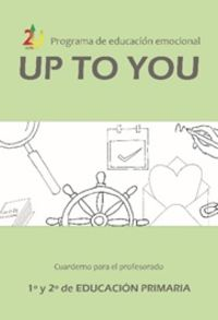 EP 1 / 2 - UP TO YOU - GUIA EDUCACION EMOCIONAL