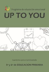 EP 5 / 6 - UP TO YOU - GUIA EDUCACION EMOCIONAL