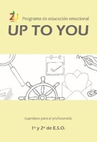 eso 1 / 2 - up to you - guia educacion emocional - Jose Victor Oron Semper / Miriam Cenoz Larrea