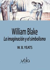 WILLIAM BLAKE - LA IMAGINACION Y EL SIMBOLISMO