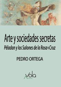 ARTE Y SOCIEDADES SECRETAS - PELADAN Y LOS SALONES DE LA ROSA+CRUZ