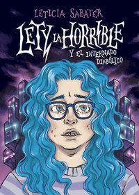 Lety La Horrible Y El Internado Diabolico - Leticia Sabater Alonso / David Kohlver (il. )