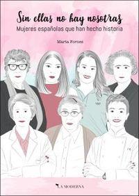 SIN ELLAS NO HAY NOSOTRAS - MUJERES ESPAÑOLAS QUE HAN HECHO HISTORIA