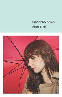 Fuiste El Rey - Fernando Ariza
