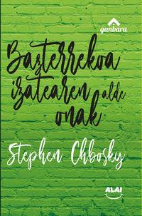 bazterrekoa izatearen alde onak - Stephen Chbosky