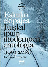 Eskuko Ekipajea - Euskal Ipuin Modernoaren Antologia (1963-2018) - Ibon Egaña Etxeberria