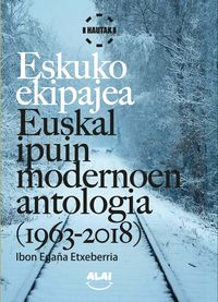 ESKUKO EKIPAJEA - EUSKAL IPUIN MODERNOAREN ANTOLOGIA (1963-2018)