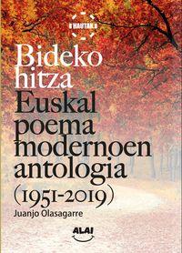 BIDEKO HITZA - EUSKAL POEMA MODERNOAREN ANTOLOGIA (1951-2019)